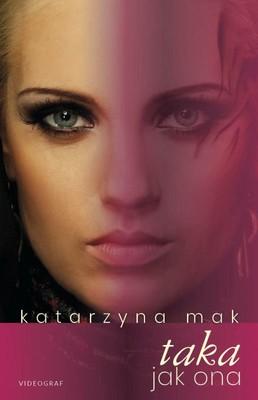 Katarzyna Mak - Taka jak ona