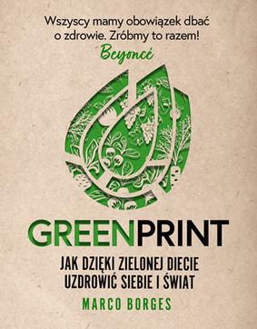 Marco Borges - Greenprint. Jak dzięki zielonej diecie zmienić siebie i świat na lepsze