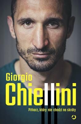 Giorgio Chiellini, Maurizio Crosetti - Piłkarz, który nie chodzi na skróty. Autobiografia