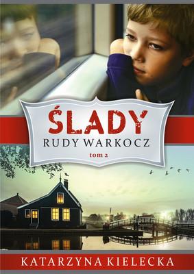 Katarzyna Kielecka - Rudy warkocz. Ślady. Tom 2