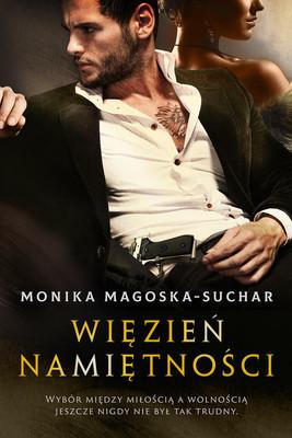Monika Magoska-Suchar - Więzień namiętności