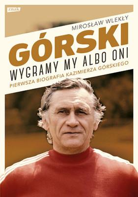 Mirosław Wlekły - Górski. Wygramy my albo oni