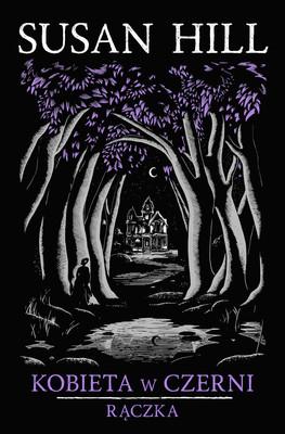 Susan Hill - Kobieta w czerni. Rączka. / Susan Hill - Woman In Black, The Small Hand