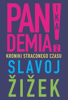 Slavoj Žižek - Pandemia 2. Kroniki straconego czasu