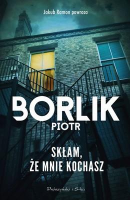 Piotr Borlik - Skłam, że mnie kochasz