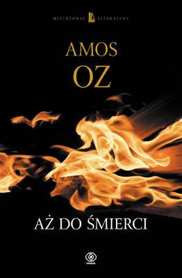 Amos Oz - Aż do śmierci