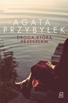 Agata Przybyłek - Droga, którą przeszłam