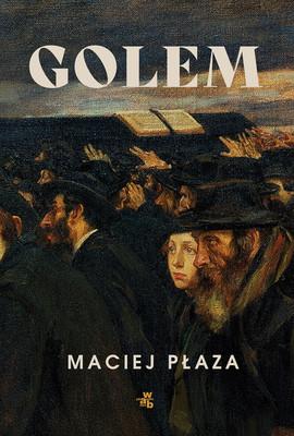 Maciej Płaza - Golem