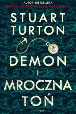 Stuart Turton - Demon i mroczna toń / Stuart Turton - The Devil And The Dark Water