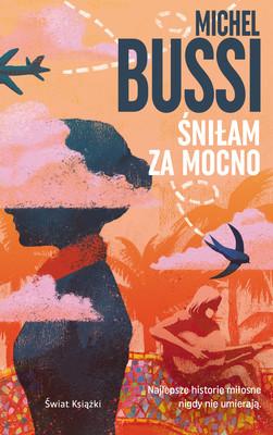 Michel Bussi - Śniłam za mocno
