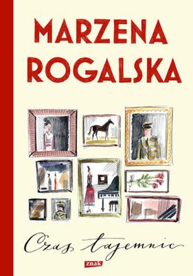 Marzena Rogalska - Czas tajemnic. Saga o Karli Linde. Tom 1