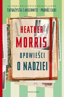 Heather Morris - Opowieści o nadziei
