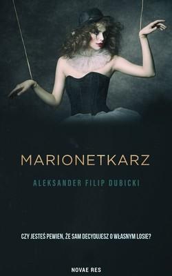 Aleksander Filip Dubicki - Marionetkarz