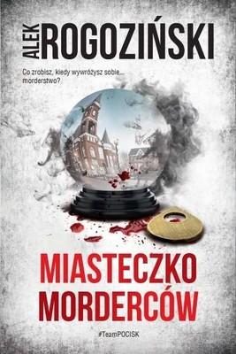 Alek Rogoziński - Miasteczko morderców