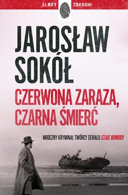 Jarosław Sokół - Czerwona zaraza, czarna śmierć