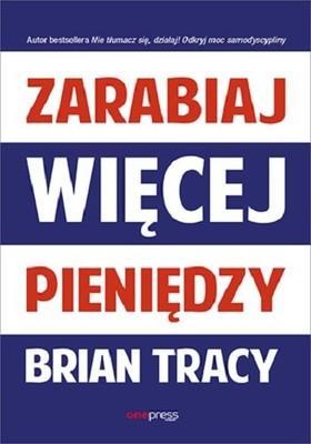 Brian Tracy - Zarabiaj więcej pieniędzy