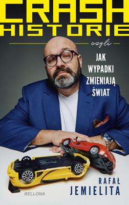 Rafał Jemielita - Crash historie, czyli wypadki zmieniają świat