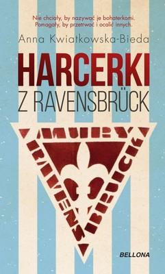 Anna Kwiatkowska-Bieda - Harcerki z Ravensbruck