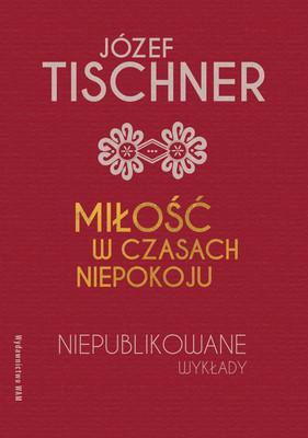 Józef Tischner, Joanna Podsadecka - Miłość w czasach niepokoju