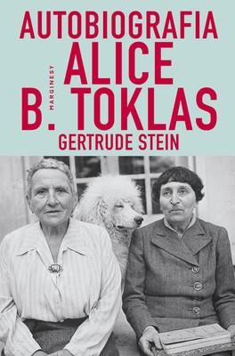 Gertrude Stein - Autobiografia Alice B. Toklas / Gertrude Stein - The Autobiography Of Alice B. Toklas