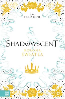 P.M. Freestone - Korona światła. Shadowscent