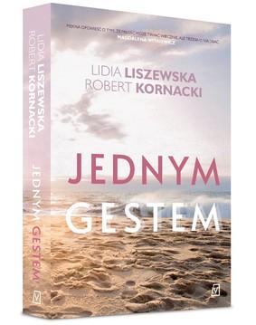 Lidia Liszewska, Steve Kornacki - Jednym gestem