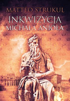 Matteo Strukul - Inkwizycja Michała Anioła / Matteo Strukul - Inquisizione Michelangelo