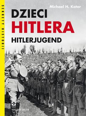 Michael H. Kater - Dzieci Hitlera. Hitlerjugend