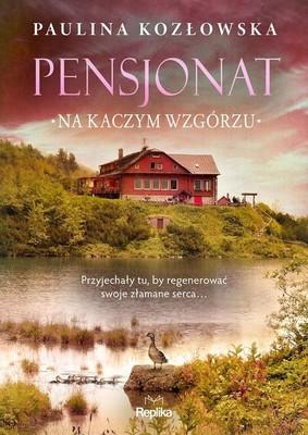 Paulina Kozłowska - Pensjonat na Kaczym Wzgórzu