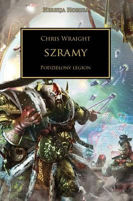 Chris Wraight - Szramy. Podzielony legion