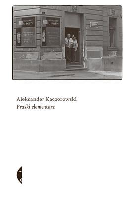 Aleksander Kaczorowski - Praski elementarz