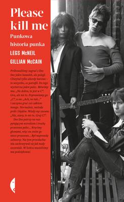 Gillian McCain, Legs McNeil - Please kill me. Punkowa historia punka