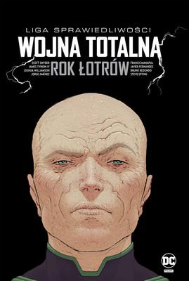Scott Snyder - Wojna totalna. Rok Łotrów. Liga Sprawiedliwości
