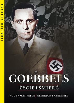 Roger Manvell, Heinrich Fraenkel - Goebbels Życie i śmierć