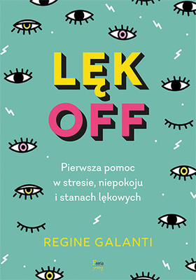 Regine Galanti - Lęk off / Regine Galanti - Anxiety Relief For Teens