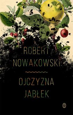Robert Nowakowski - Ojczyzna jabłek
