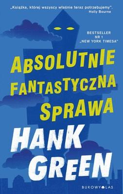 Hank Green - Absolutnie fantastyczna sprawa