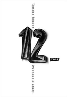 Tomasz Różycki - Dwanaście stacji