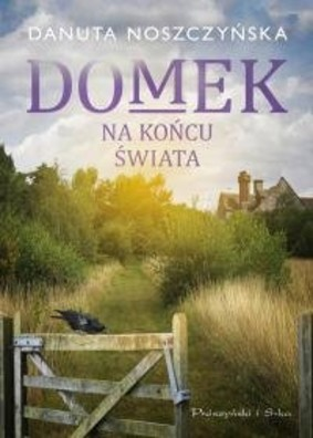 Danuta Noszczyńska - Domek na końcu świata
