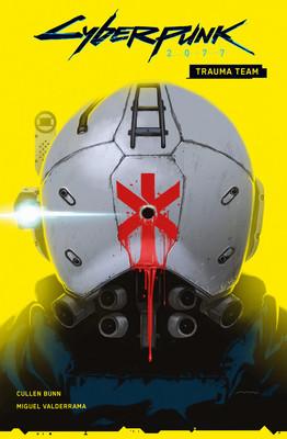 Cullen Bunn, Miguel Valderrama - Trauma Team. Cyberpunk 2077