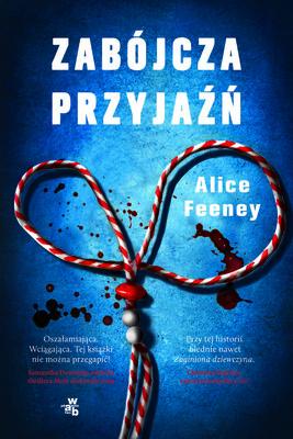 Alice Feeney - Zabójcza przyjaźń