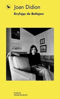 Joan Didion - Dryfując do Betlejem