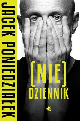 Jacek Poniedziałek - (Nie)Dziennik