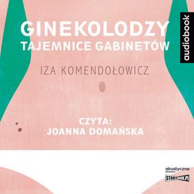 Iza Komendołowicz - Ginekolodzy. Tajemnice gabinetów