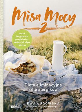 Ewa Ługowska - Misa Mocy 2. Dieta eliminacyjna i dla alergików