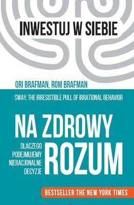 Rom Brafman, Ori Brafman - Na zdrowy rozum