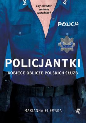 Marianna Fijewska - Policjantki. Kobiece oblicze polskich służb