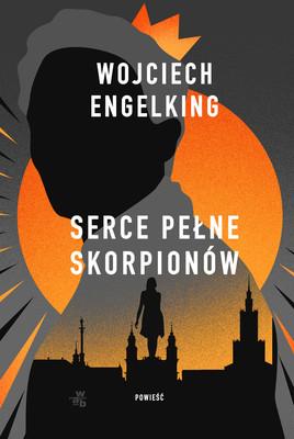 Wojciech Engelking - Serce pełne skorpionów