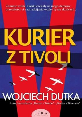 Wojciech Dutka - Kurier z Tivoli