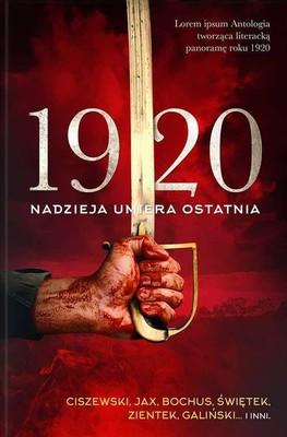 1920. Nadzieja umiera ostatnia